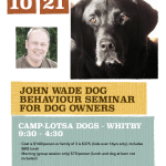 Dog Owner Workshops with John Wade - Hosted by Camp Lotsa Dogs in Whitby Ontario