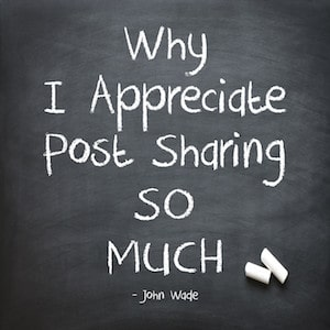 Why I appreciate post sharing